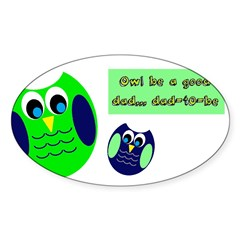 Owl be a good dad...dad-to-be Decal