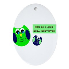 Owl be a good dad...dad-to-be Ornament (Oval)