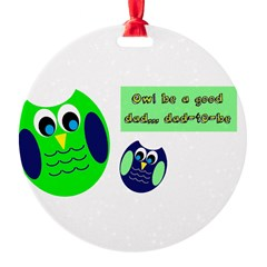 Owl be a good dad...dad-to-be Ornament