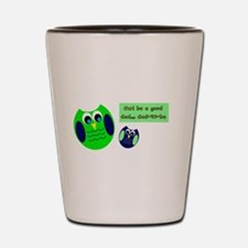 Owl be a good dad...dad-to-be Shot Glass