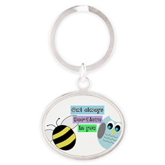 Owl always bee-lieve in you Keychains