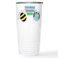 Owl always bee-lieve in you Travel Mug