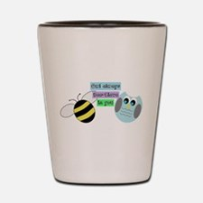 Owl always bee-lieve in you Shot Glass