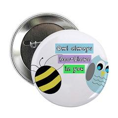 Owl always bee-lieve in you 2.25