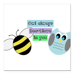 Owl always bee-lieve in you Square Car Magnet 3