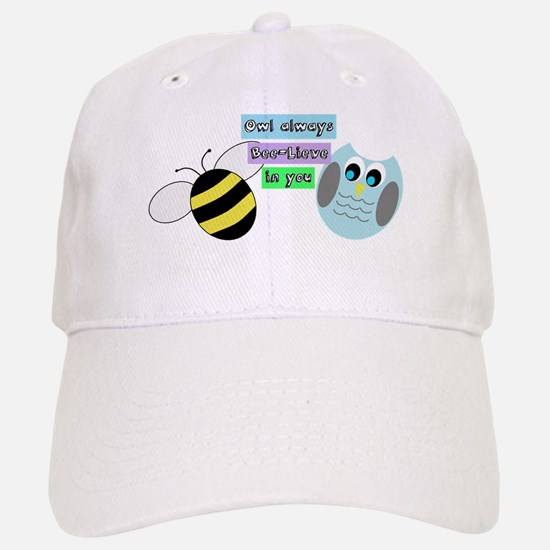Owl always bee-lieve in you Baseball Baseball Baseball Cap