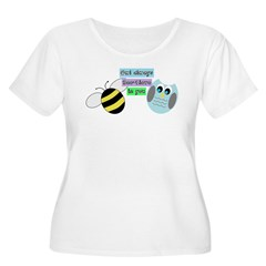 Owl always bee-lieve in you Plus Size T-Shirt
