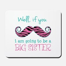 Im Going to be a Big Sister Mousepad