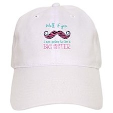 Im Going to be a Big Sister Baseball Cap
