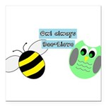 Owl always Bee-lieve Square Car Magnet 3