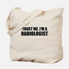 Trust Me, Im A Radiologist Tote Bag