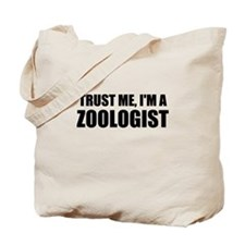 Trust Me, Im A Zoologist Tote Bag
