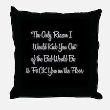 Naughty: F*ck on the floor Throw Pillow