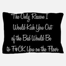 Naughty: F*ck on the floor Pillow Case
