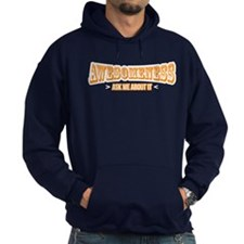 Awesomeness Ask Me About It Hoodie