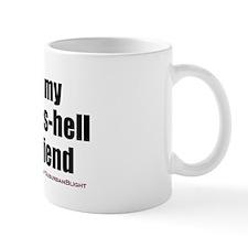 """Love My Sexy-As-Hell Girlfriend"" Small Mug"