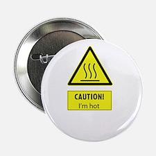 """caution I'm hot 2.25"""" Button"""