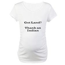 Got Land? Thank and Indian Shirt