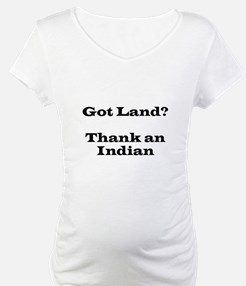 Got Land? Thank and Indian Shirt