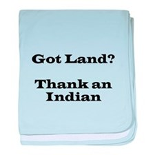 Got Land? Thank and Indian baby blanket