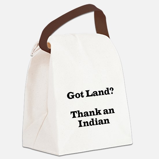 Got Land? Thank and Indian Canvas Lunch Bag