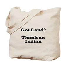 Got Land? Thank and Indian Tote Bag