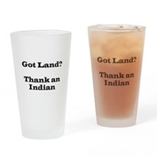 Got Land? Thank and Indian Drinking Glass