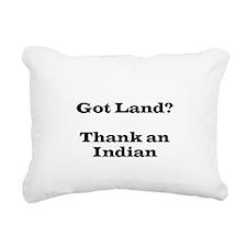 Got Land? Thank and Indian Rectangular Canvas Pill