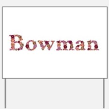 Bowman Pink Flowers Yard Sign