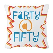 Farty At Fifty Woven Throw Pillow