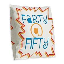 Farty At Fifty Burlap Throw Pillow