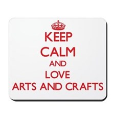 Keep calm and love Arts And Crafts Mousepad
