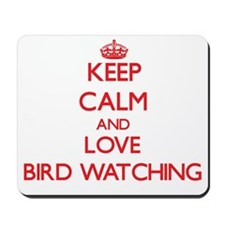 Keep calm and love Bird Watching Mousepad