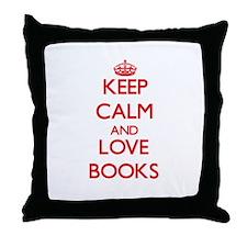 Keep calm and love Books Throw Pillow