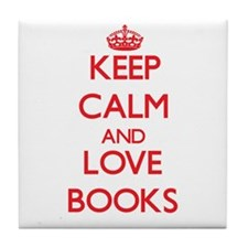 Keep calm and love Books Tile Coaster
