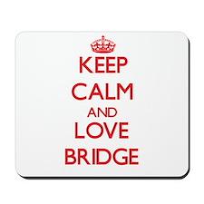 Keep calm and love Bridge Mousepad