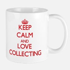Keep calm and love Collecting Mugs