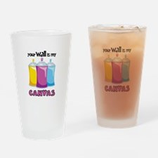 your Wall is my CANVAS Drinking Glass