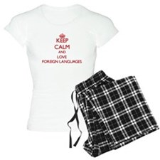 Keep calm and love Foreign Languages Pajamas