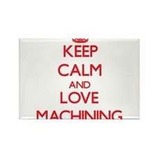 Keep calm and love Machining Magnets