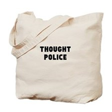 THOUGHT POLICE Tote Bag
