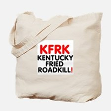 Kfrk - Kentucky Fried Roadkill! Tote Bag