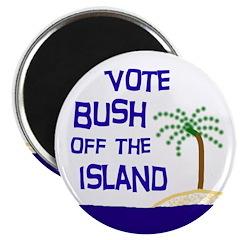 Vote Bush Off the Island Magnet