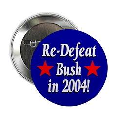 Re-Defeat Bush in 2004! (Pinback Button)