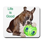 Life is Good Mousepad