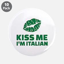 "Kiss me I'm italian 3.5"" Button (10 pack)"