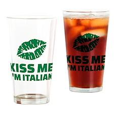 Kiss me I'm italian Drinking Glass
