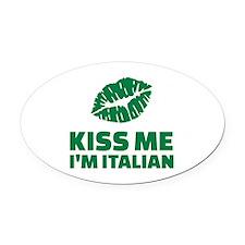 Kiss me I'm italian Oval Car Magnet