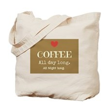 Coffee all day long Tote Bag