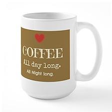 Coffee all day long Mugs